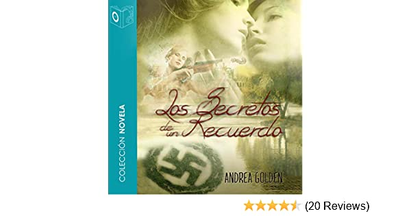 Amazon.com: Los secretos de un recuerdo [The Secrets of a Memory] (Audible Audio Edition): Andrea Golden, Mariluz Parras, Sonolibro: Books