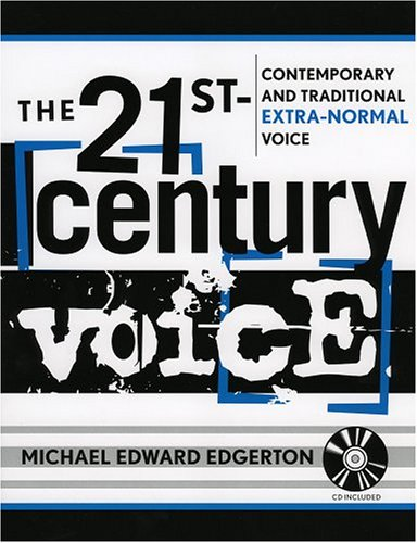 The 21st Century Voice: Contemporary and Traditional Extra-Normal Voice (The New Instrumentation Series)