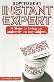 How to Be an Instant Expert, Stephen Spignesi, 1564144763