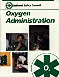 Oxygen Administration, National Safety Council (NSC) Staff, 0867209836