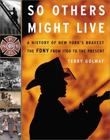 So Others Might Live: A History of New York's Bravest : The Fdny from 1700 to the Present ebook