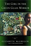 The Girl in the Green Glass Mirror, Elizabeth McGregor, 055380359X