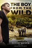 img - for The Boy from the Wild book / textbook / text book