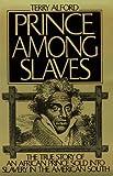 Prince among Slaves, Terry Alford, 0195042239
