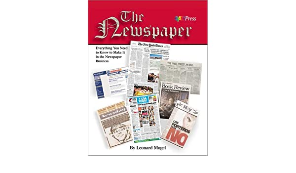 The Newspaper Everything You Need To Know To Make It In The
