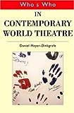 Who's Who in Contemporary World Theatre, , 0415141613