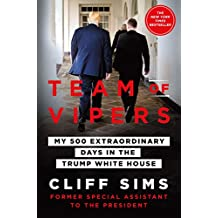 Team of Vipers: My 500 Extraordinary Days in the Trump...
