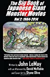 The Big Book of Japanese Giant Monster Movies Vol 2: 1984-2014 (Volume 2)