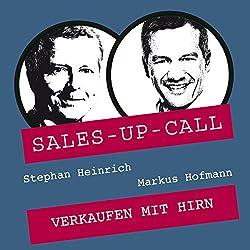 Verkaufen mit Hirn (Sales-up-Call)