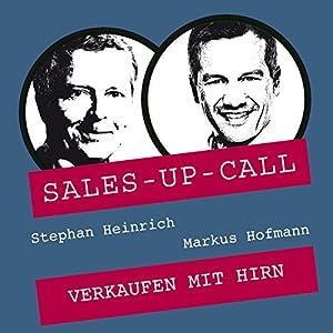 Verkaufen mit Hirn (Sales-up-Call) Hörbuch