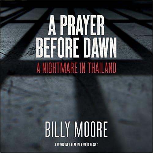 A Prayer Before Dawn: A Nightmare in Thailand