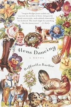 Hens Dancing: A Novel by [Barker, Raffaella]