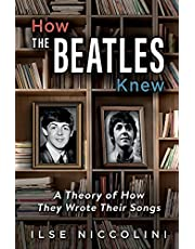 How The Beatles Knew: A Theory of How They Wrote Their Songs