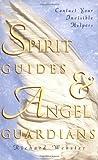 Spirit Guides and Angel Guardians, Richard Webster, 1567187951