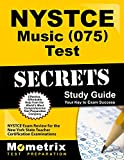 NYSTCE Music (075) Test Secrets Study Guide: NYSTCE Exam Review for the New York State Teacher Certification Examinations