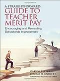 A Straightforward Guide to Teacher Merit Pay: Encouraging and Rewarding Schoolwide Improvement