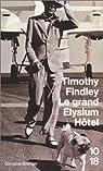 Le grand Elysium Hôtel par Timothy Findley