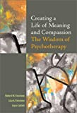 Creating a Life of Meaning and Compassion, Robert Firestone and Lisa A. Firestone, 159147020X