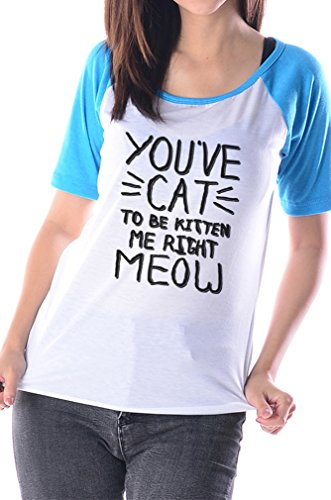 [You've cat to be kitten me right meow T-Shirt Galaxyteehouse Short sleeve shirts Baseball Raglan Gift for Women] (Funny Make Your Own Costume Ideas)