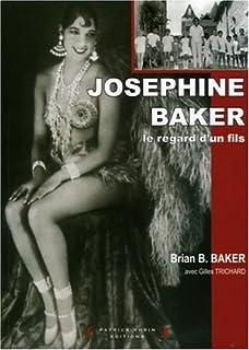 Joséphine Baker, le regard d'un fils, Baker, Brian B.