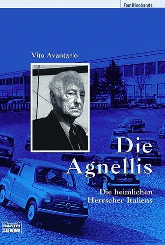 Die Agnellis: Die heimlichen Herrscher Italiens