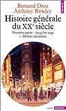 Histoire générale du Xxe siècle. Jusqu'en 1949. tome 1 : Déclins européens par Droz
