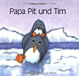 Papa Pit und Tim, Marcus Pfister, 3314006500