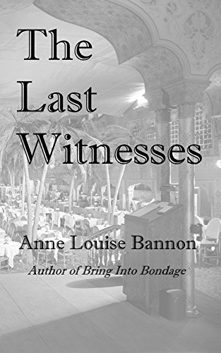 The Last Witnesses (Freddie and Kathy Book 3) by [Bannnon, Anne Louise]