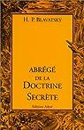Abrégé de la doctrine secrète par Blavatsky