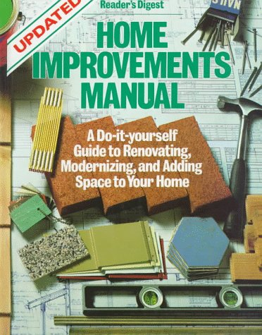 Home improvements manual a do it yourself guide to renovating home improvements manual a do it yourself guide to renovating modernizing and adding space to your home updated editors of readers digest solutioingenieria Gallery