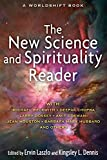 The New Science and Spirituality Reader