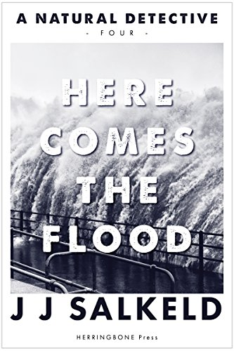 Here Comes the Flood (A Natural Detective Book 4)