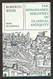 Renaissance Discovery of Classical Antiquity, Weiss, Roberto, 0631116907