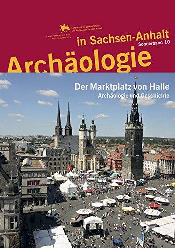 Archäologie in Sachsen-Anhalt / Der Marktplatz von Halle: Archäologie und Geschichte