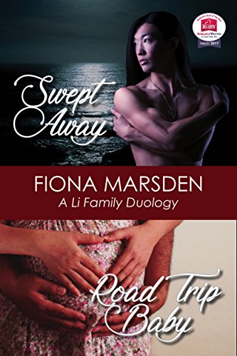 Swept Away; Road Trip Baby, A Li Family Duology by Fiona Marsden