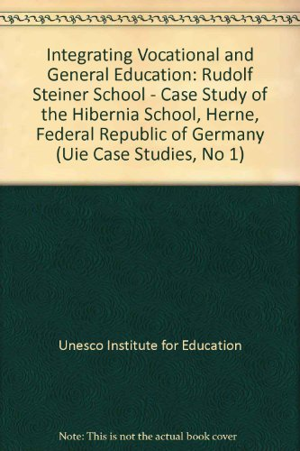 Integrating Vocational and General Education: A Rudolf Steiner School (Uie Case Studies, No 1) (English and German Edition)