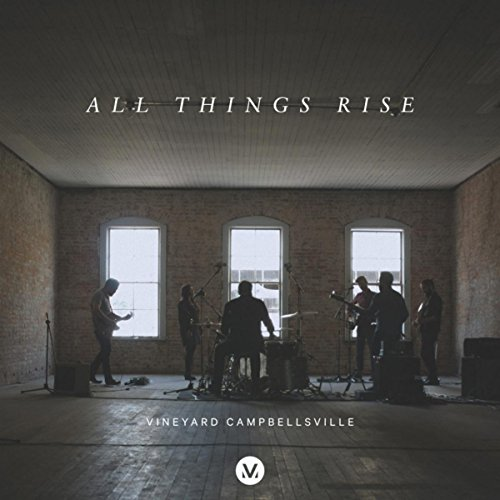 All Things Rise (Vineyard Camp...