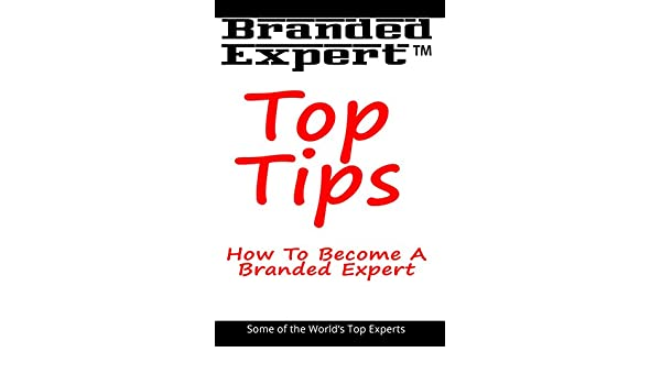 Top Tips: How To Become A Branded Expert