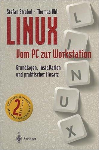 LINUX Vom PC zur Workstation: Grundlagen, Installation und praktischer Einsatz (German Edition)