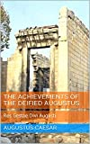 The Achievements of the Deified Augustus: Res Gestae Divi Augusti