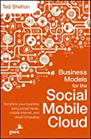 Business Models for the Social Mobile Cloud Front Cover