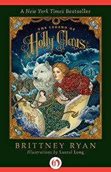 The Legend of Holly Claus by [Ryan, Brittney]