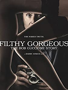 Filthy Gorgeous: The Bob Guccione Story [OV]