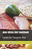 New Atkins Diet Cookbook: Celebrity Favorite Diet