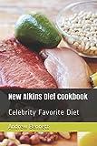 New Atkins Diet Cookbook: Celebrity Favorite Diet