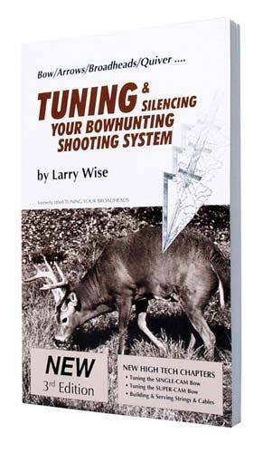 Tuning and Silencing Your Bowhunting Shooting System (On Target Series)