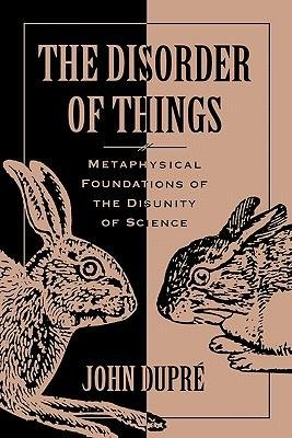Download [(The Disorder of Things: Metaphysical Foundations of the Disunity of Science)] [Author: John Dupre] published on (March, 2008) pdf epub