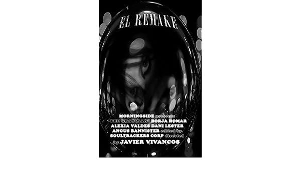Amazon.com: El remake (Spanish Edition) eBook: Javier Vivancos: Kindle Store