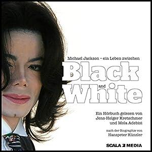 Michael Jackson. Ein Leben zwischen Black and White Hörbuch