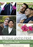 To Have and to Hold: Spiritual Insights on Marriage and Commitment for Lesbian and Gay Couples